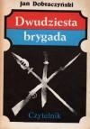 Dwudziesta Brygada - Jan Dobraczyński