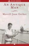 An Antique Man - Merrill Joan Gerber