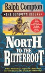 North to the Bitterroot - Ralph Compton