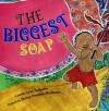 The Biggest Soap - Carole Lexa Schaefer, Stacey Dressen-McQueen