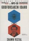 Godforsaken Idaho: Stories - Shawn Vestal
