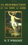 The Resurrection of the Son of God - N.T. Wright