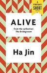 Alive (A Vintage Short) - Ha Jin