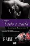 Todo o nada (El affaire Blackstone, #2) - Raine Miller, Cora Tiedra García
