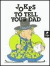 Jokes to Tell Your Dad - Viki Woodworth