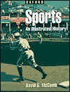 Sports: An Illustrated History - David G. McComb