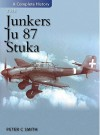 The Junkers Ju.87 Stuka: A Complete History - Peter C. Smith