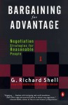 Bargaining for Advantage : Negotiation Strategies for Reasonable People - G. Richard Shell, Richard G. Shell