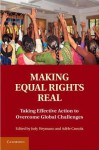 Making Equal Rights Real: Taking Effective Action to Overcome Global Challenges - Jody Heymann, Adele Cassola