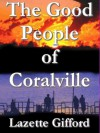 The Good People of Coralville - Lazette Gifford
