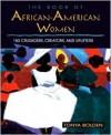 The Book Of African American Women: 150 Crusaders, Creators, And Uplifters - Tonya Bolden