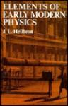 Elements of Early Modern Physics - John L. Heilbron