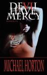 Devil Have Mercy: Hypocrite - Michael S. Horton