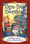 Ogre Eats Everything - Bethany Roberts, Marsha Winborn