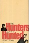 The Hunters and the Hunted - Lesley Egan