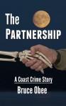 The Partnership: A Coast Crime Story - Bruce Obee