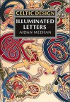 Celtic Design: Illuminated Letters - Aidan Meehan