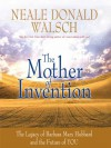 The Mother of Invention - Neale Donald Walsch