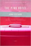 The Pink Hotel - Anna Stothard
