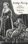 Lady Ferry & Other Uncanny People - Sarah Orne Jewett, Deborah McMillion-Nering