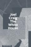 The White House - Joel Craig