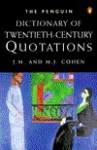 Dictionary of 20th-Century Quotations, The Penguin: Third Edition - J.M. Cohen