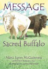 Message of the Sacred Buffalo - Marci Lynn McGuinness, James Balkovek, Inc., First Nations