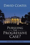 Pursuing the Progressive Case?: Observing Obama in Real Time - David Coates