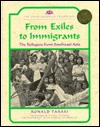 From Exiles to Immigrants: The Refugees from Southeast Asia - Ronald Takaki, Rebecca Stefoff, Carol Takaki