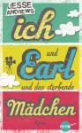 Ich und Earl und das sterbende Mädchen: Roman (Heyne fliegt) (German Edition) - Jesse Andrews, Ruth Keen