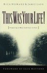 This Was Your Life!: Preparing to Meet God Face to Face - Rick Howard, Jamie Lash