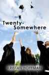 Twenty-Somewhere - Kristan Hoffman
