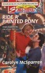 Ride a Painted Pony - Carolyn McSparren