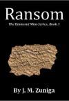 Ransom (The Diamond Mini-Series, Book #3) - J.M. Zuniga