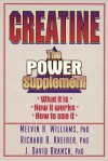 Creatine: The Power Supplement: The Power Supplement - Melvin H. Williams, Richard B. Kreider, David Branch, Richard Kreider, J. Branch
