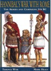Hannibal's War With Rome: The Armies and Campaigns 216 BC (Special Editions (Military)) - David Nicolle, Terence Wise, Mark Healy