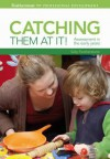 Catching Them at It!: Assessment in the Early Years. by Sally Featherstone - Sally Featherstone