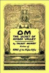 OM - The Secret Of Ahbor Valley - Talbot Mundy