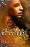A Clockwork Butterfly - Tabitha Rayne