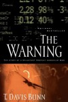 The Warning: The Story Of A Reluctant Prophet Chosen By God - T. Davis Bunn, Davis Bunn