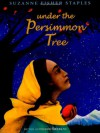 Under the Persimmon Tree - Suzanne Fisher Staples