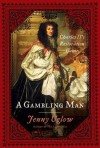 A Gambling Man: Charles II's Restoration Game - Jenny Uglow