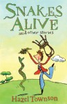 Snakes Alive! and Other Stories: Also includes Amos Strike and Through the Witch's Window - Hazel Townson