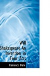 Will Shakespeare an Invention in Four Acts - Clemence Dane