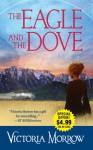 The Eagle and the Dove - Victoria Morrow