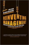 Reinventing Management: Smarter Choices for Getting Work Done, Revised and Updated Edition - Julian Birkinshaw