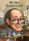 Who Was Roald Dahl? - True Kelley, Stephen Marchesi