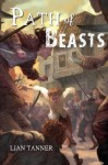 Path of Beasts - Lian Tanner