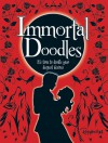 Immortal Doodles: It's Time to Doodle Your Deepest Desires - Robert McPhillips