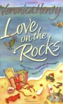 Love On The Rocks - Veronica Henry